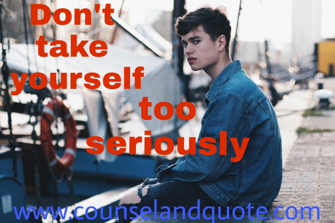 don't take yourself too seriously-2