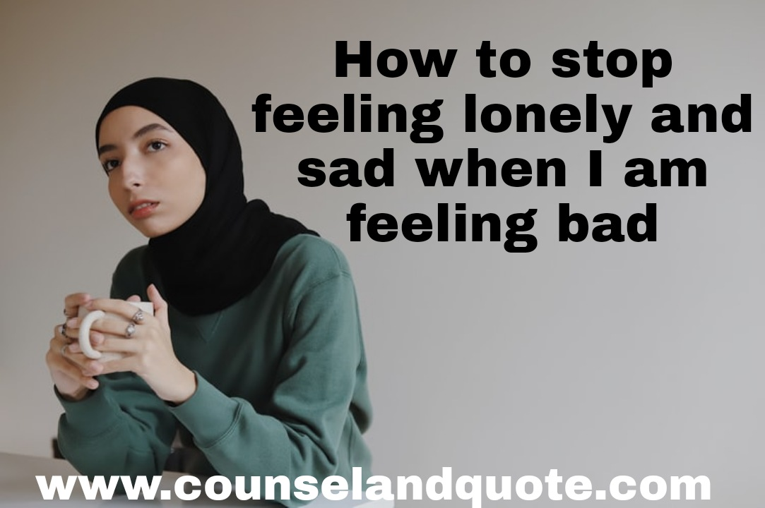 how to stop feeling lonely and sad